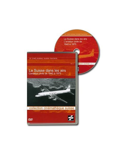 D.V.D. La Suisse dans les airs, l'aviation civile de 1940 à 1975