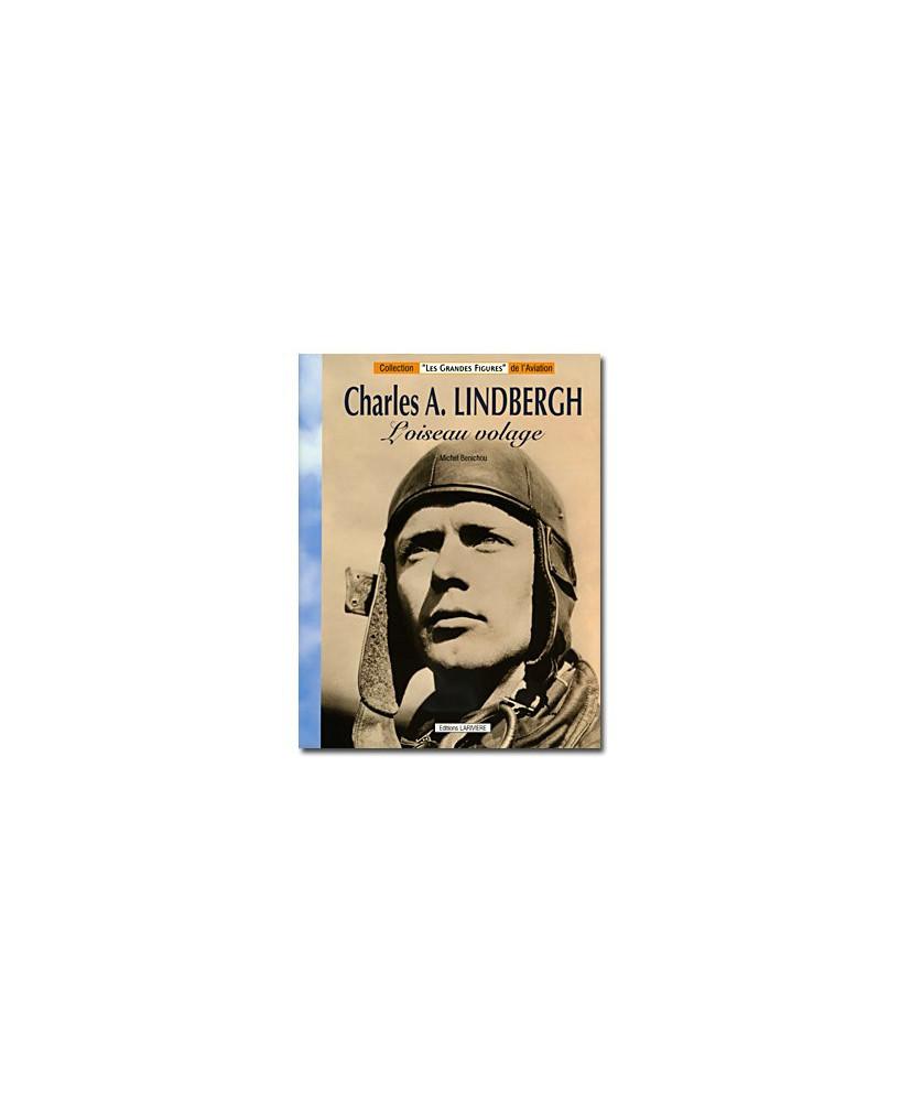 Charles A. Lindbergh, l'oiseau volage