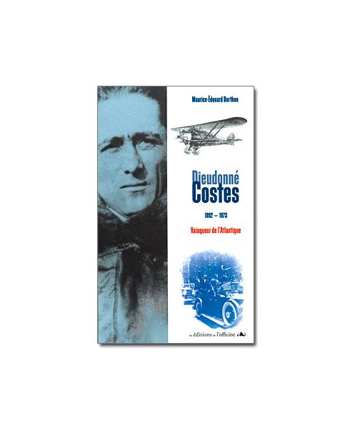 Dieudonné Costes, vainqueur de l'Atlantique