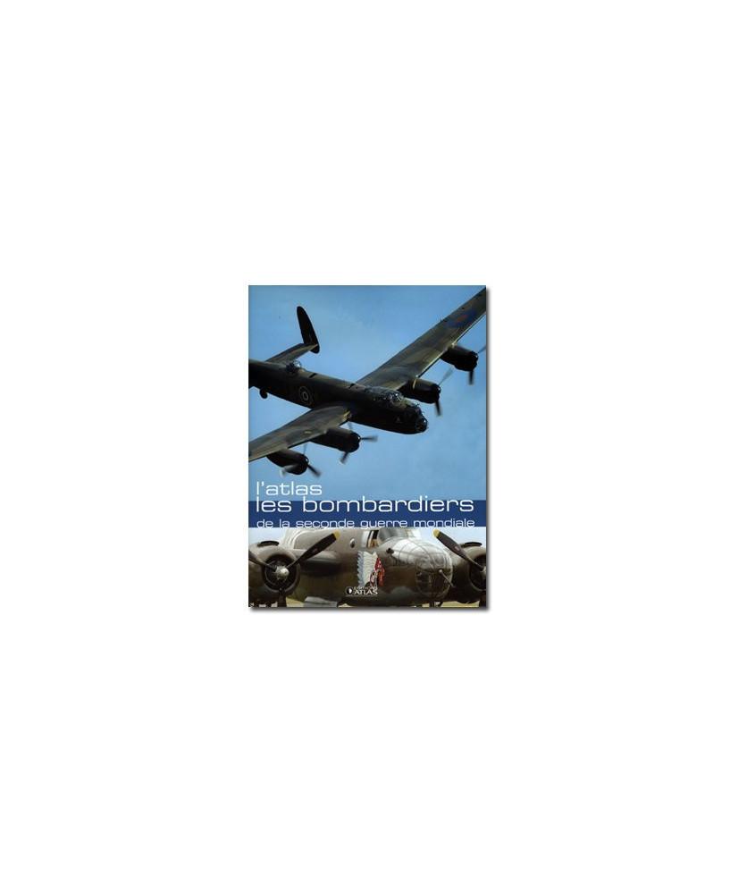 L'atlas des bombardiers de la seconde guerre mondiale
