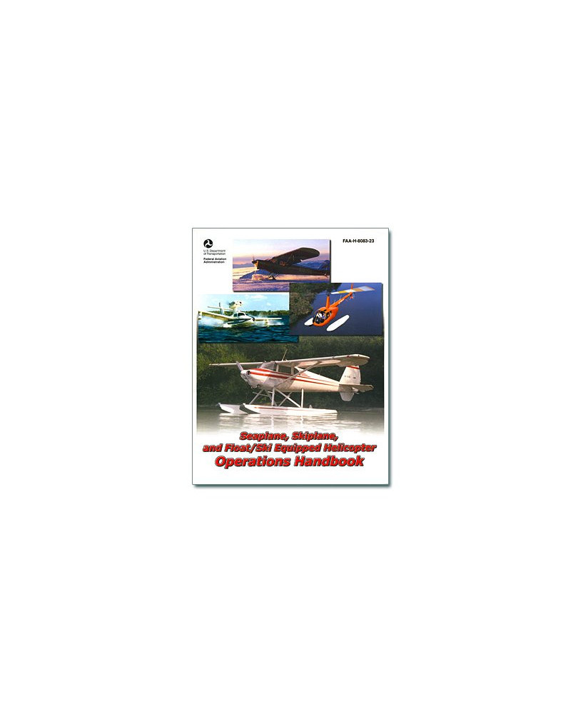 Seaplane, skiplane and float/ski equiped helicopter operations handbook