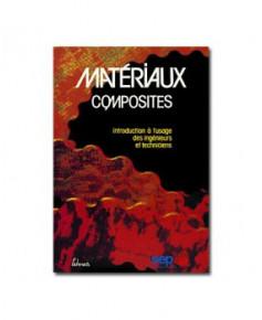 Matériaux composites introduction à l'usage des ingénieurs et techniciens