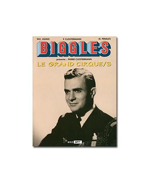 Biggles présente - Le grand cirque - volume 3