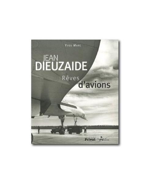 Jean Dieuzaide, Rêves d'avions