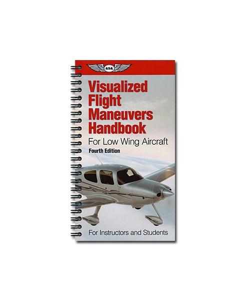 Visualized Flight Maneuvers Handbook - Low Wing Aircraft