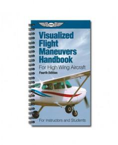 Visualized Flight Maneuvers Handbook - High Wing Aircraft