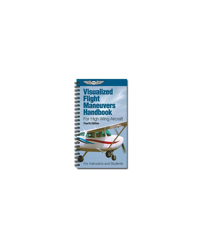 Visualized Flight Maneuvers Handbook - High Wing Aircraft