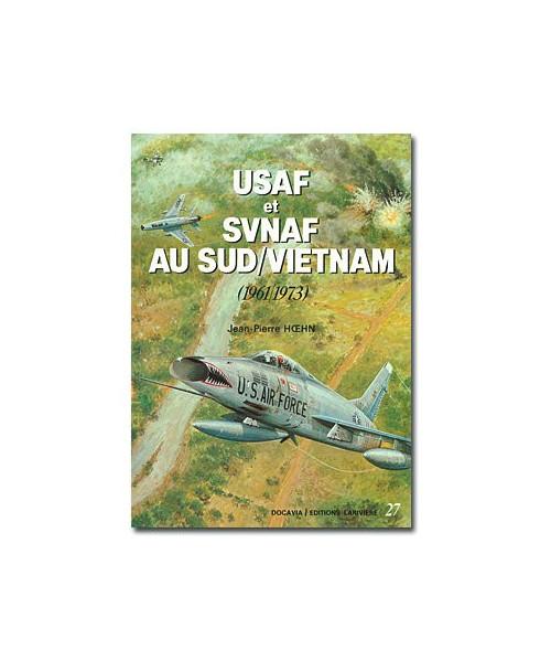 U.S.A.F. et S.V.N.A.F. au Sud Vietnam (1961-1973)