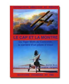 Le cap et la montre - Du Tiger Moth au Concorde, la carrière d'un pilote d'essai