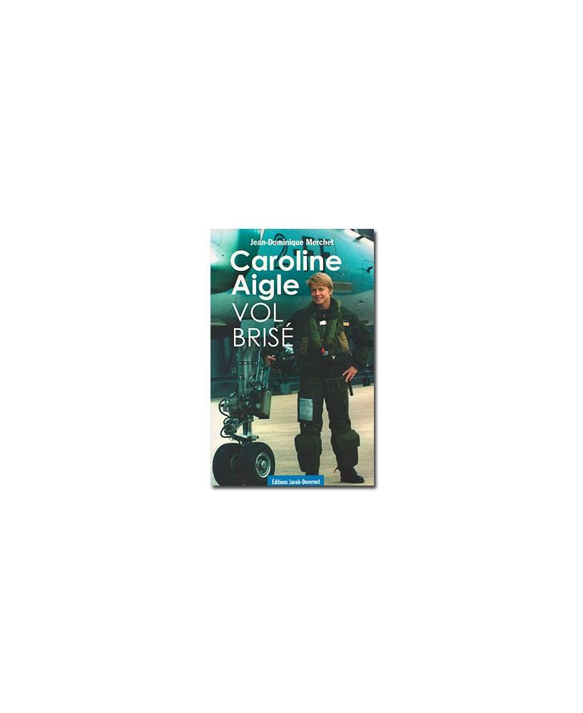 Caroline Aigle, vol brisé