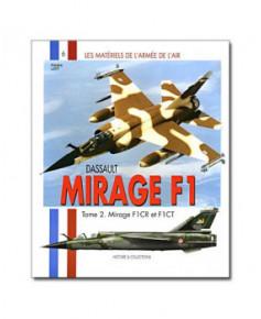 Mirage F1 - Tome 2 : F1CR et F1CT