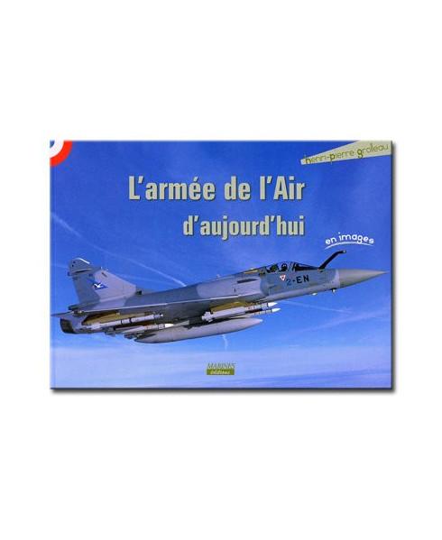 L'Armée de l'Air d'aujourd'hui en images