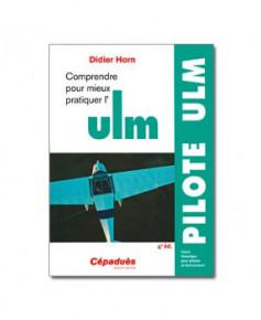 Comprendre pour mieux pratiquer l'U.L.M. - 4e édition