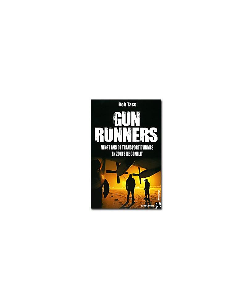 Gunrunners - vingt ans de transport d'armes en zones de conflit