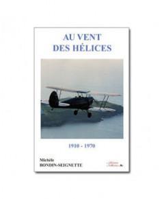 Au vent des hélices - 1910-1970
