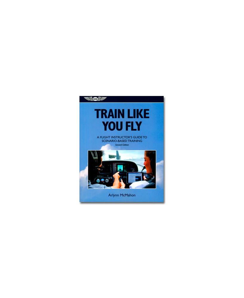 Train like you fly - 2e édition
