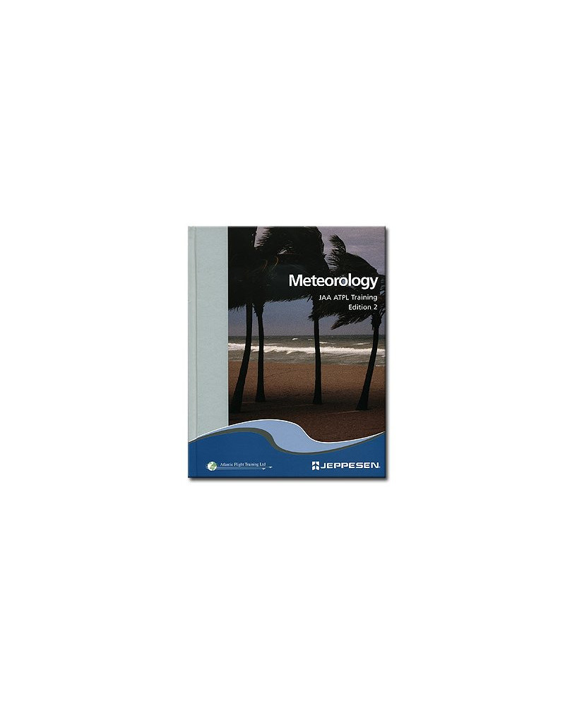Meteorology - Volume 1 (Edition 2) - Jeppesen J.A.A. A.T.P.L. Training