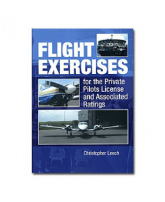 Flight exercises for the Private Pilots License and associated ratings