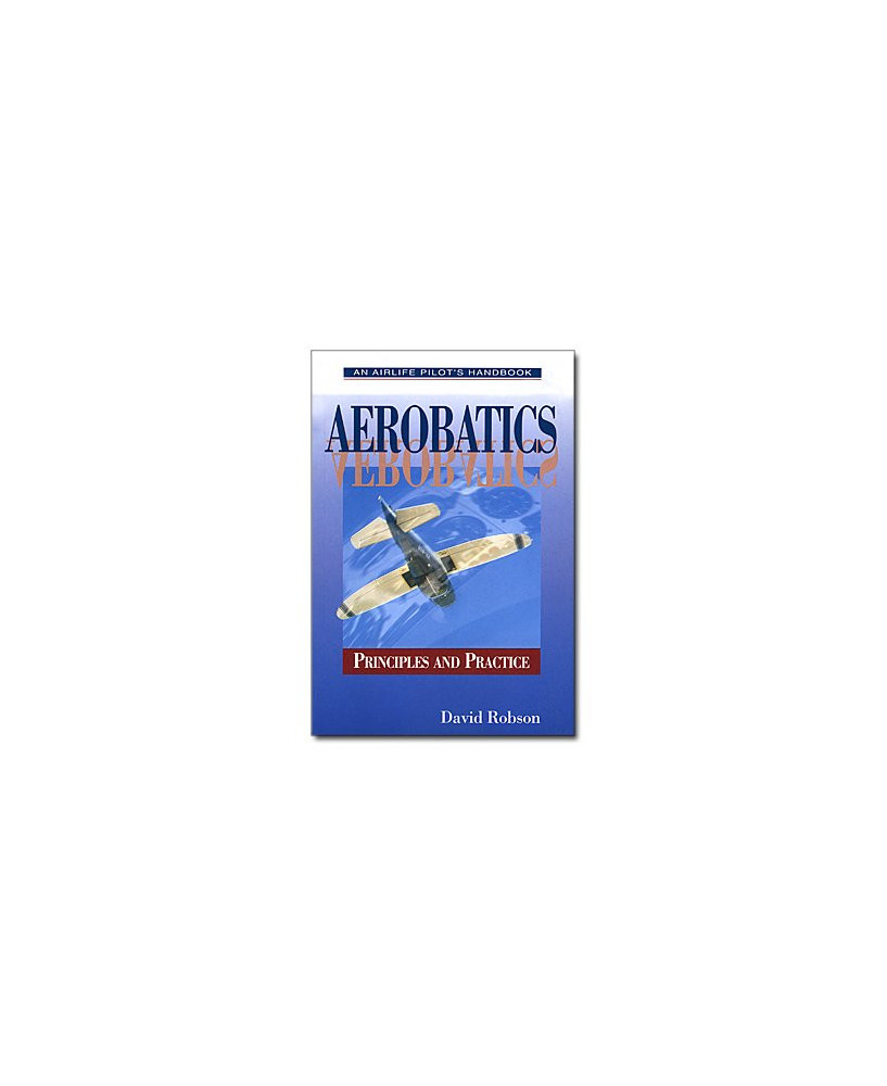 Aerobatics - Principles and practice