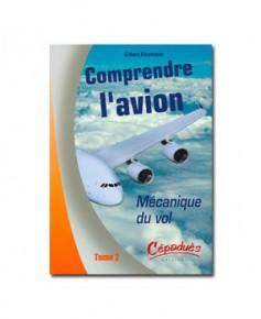 Comprendre l'avion - Tome 2 : Mécanique du vol