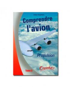 Comprendre l'avion - Tome 3 : Propulsion