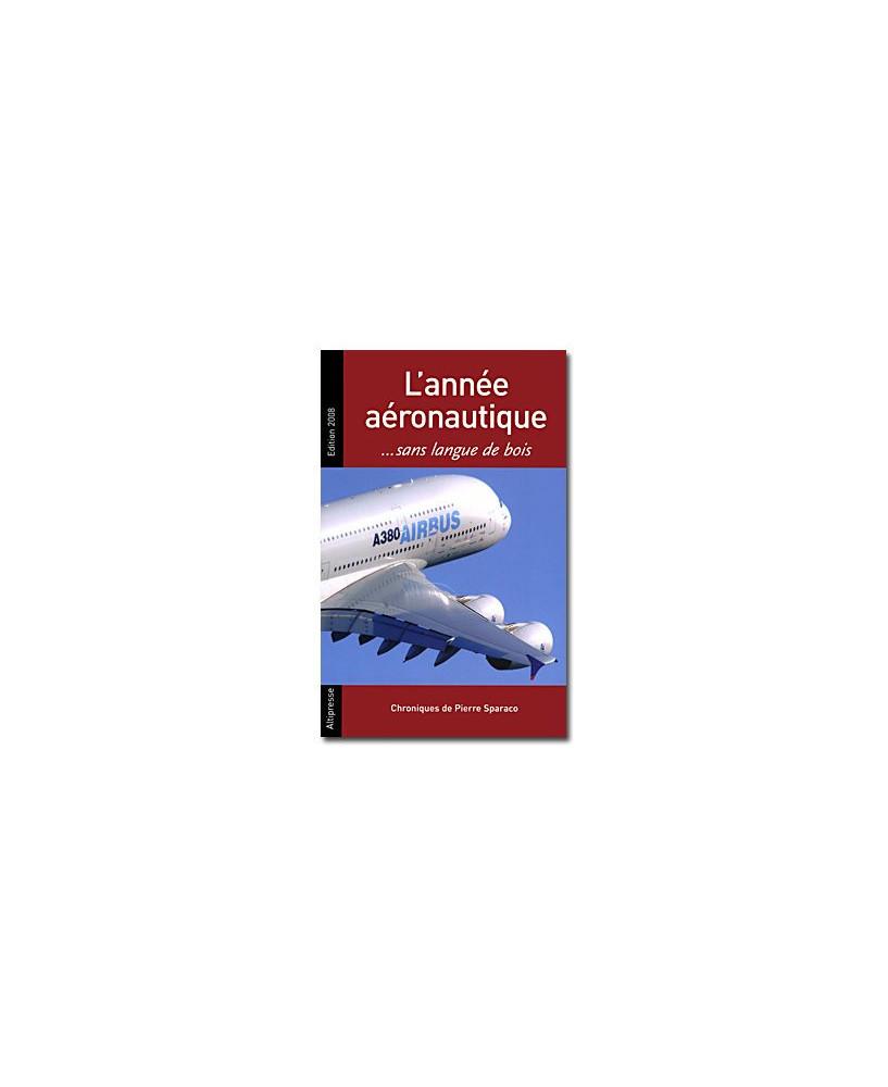 L'année aéronautique... sans langue de bois - Edition 2008