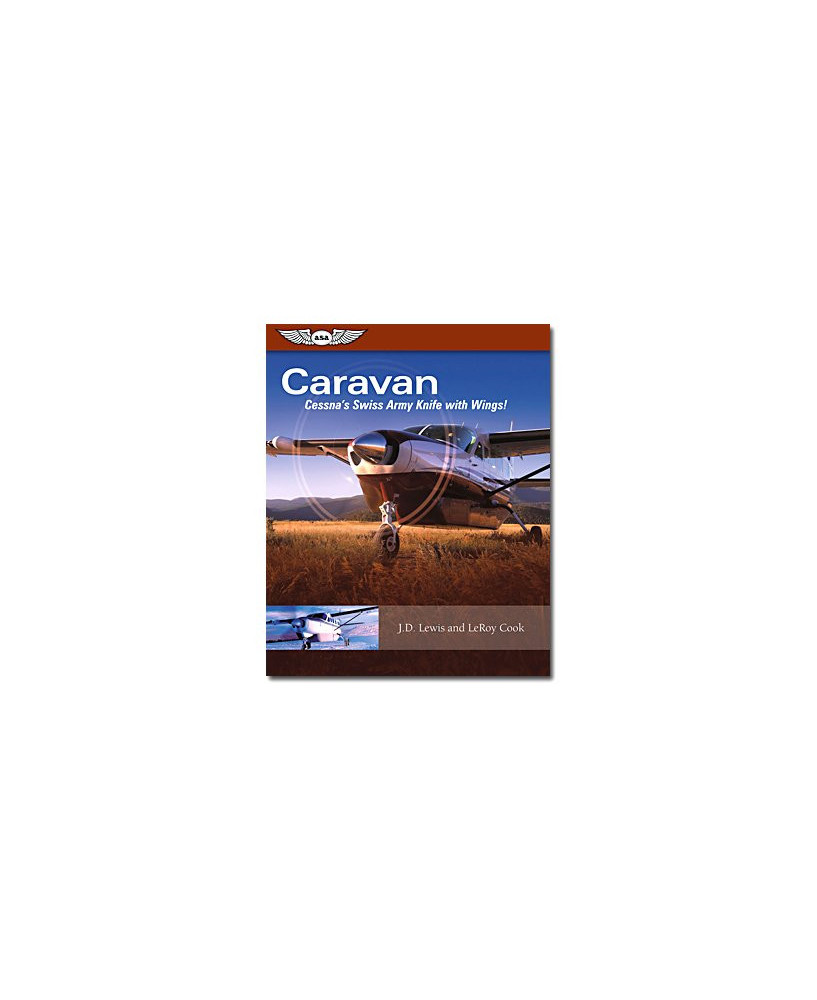 "Caravan - Cessna's ""Swiss Army Knife with Wings !"""