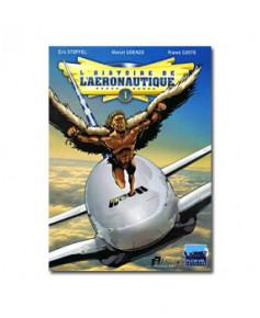 L'Histoire de l'aéronautique en bande dessinée - Tome 1