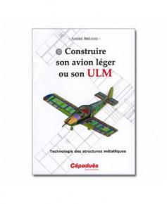 Construire son avion léger ou son U.L.M.