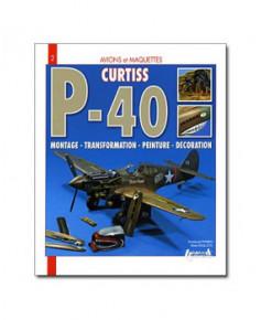 Curtiss P-40 : montage - transformation - peinture - décoration