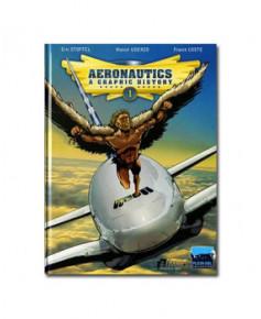Aeronautics, a graphic history - Volume 1