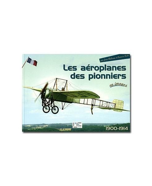 Les aéroplanes des pionniers en images