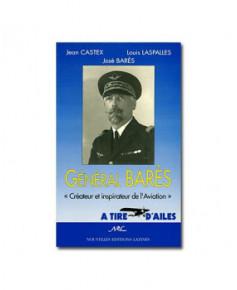 Général Barès - Créateur et inspirateur de l'Aviation