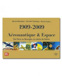 1909-2009 - Aéronautique & Espace : De Paris au Bourget, un siècle de salons