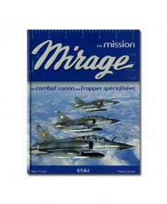Mirage en mission, du combat canon aux frappes spécialisées