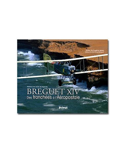 Breguet XIV : des tranchées à l'Aérospostale