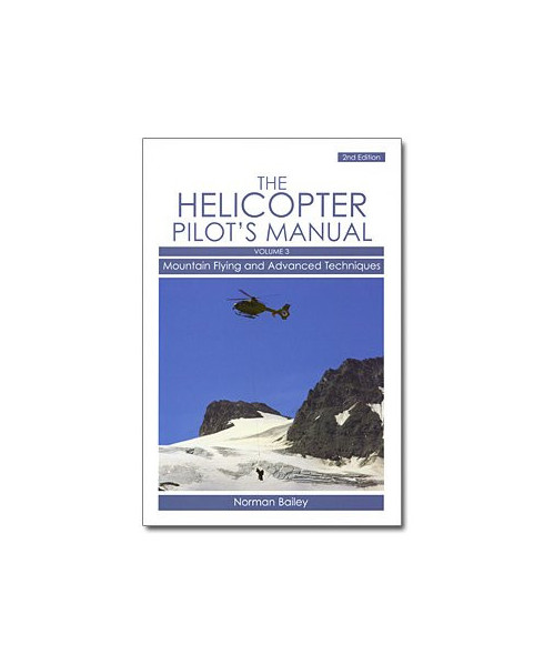 The helicopter pilot's manual - Volume 3 : Moutain flying and advanced techniques