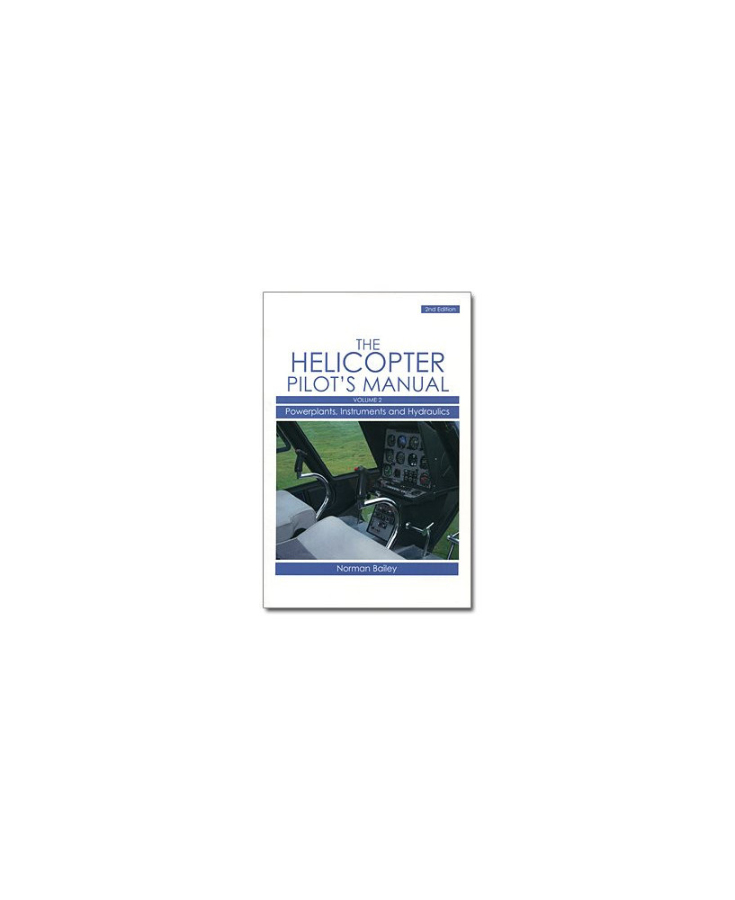 The helicopter pilot's manual - Volume 2 : Powerplants, instruments and hydraulics