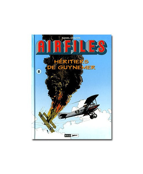Biggles Airfiles - Héritiers de Guynemer