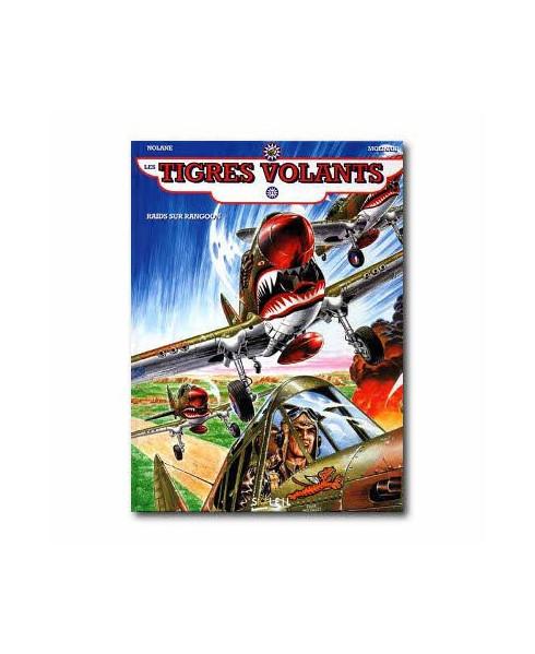 Tigres volants - Tome 1 : Raids sur Rangoon