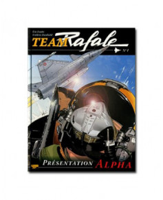 Team Rafale - Tome 1 : Présentation Alpha