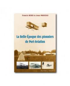 La belle époque des pionniers de Port-Aviation