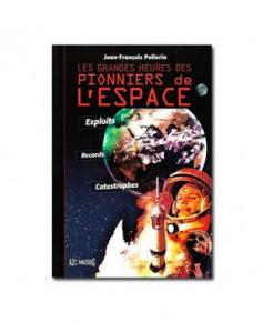 Les grandes heures des pionniers de l'espace