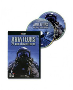 D.V.D. Aviateurs, 75 ans d'aventures