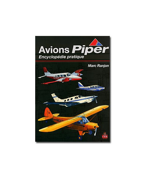 Avions Piper : Encyclopédie pratique