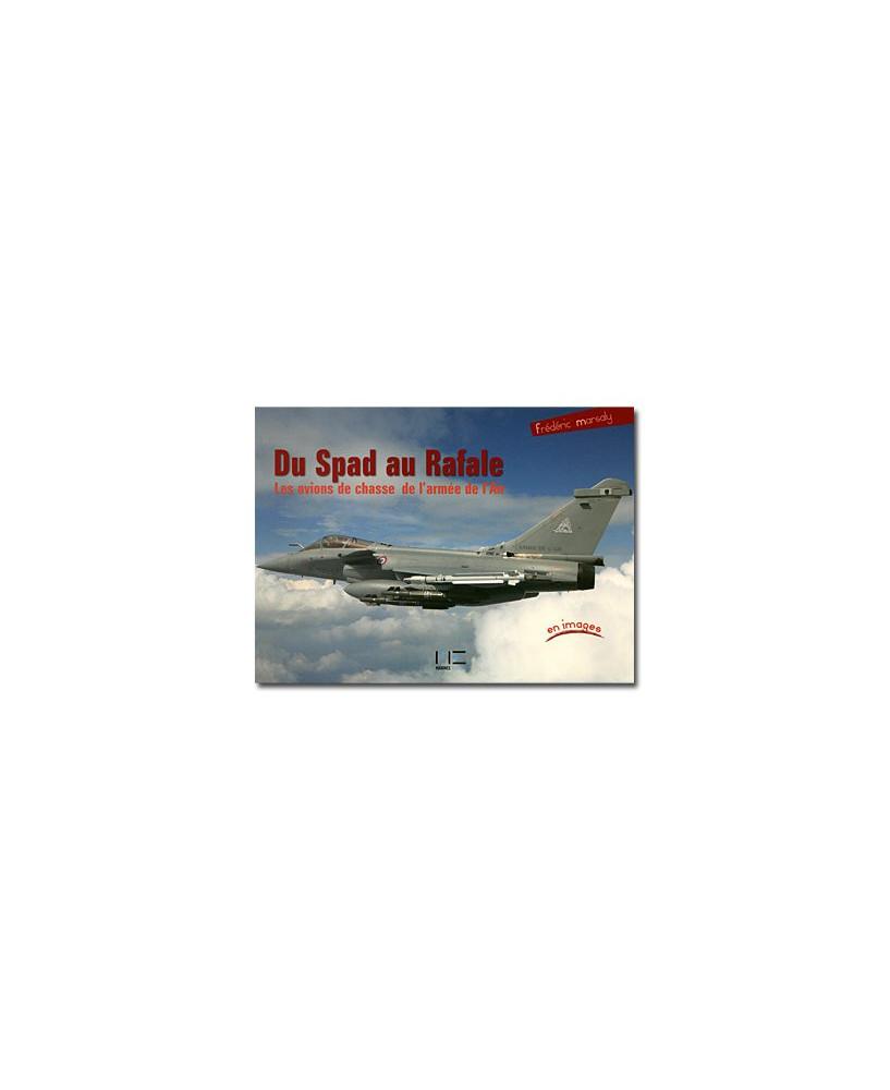 Du Spad au Rafale : les avions de chasse de l'Armée de l'Air