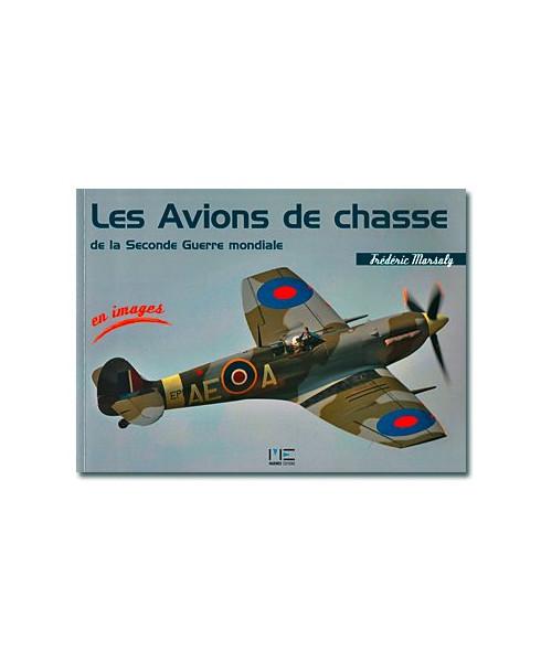 Les Avions de chasse de la Seconde Guerre mondiale en images