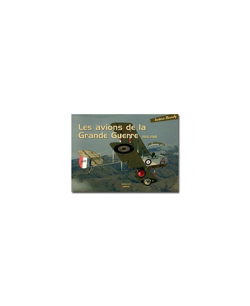 Les avions de la Grande Guerre 1914-1918 en images