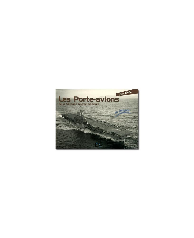 Les Porte-avions de la Seconde Guerre mondiale en images