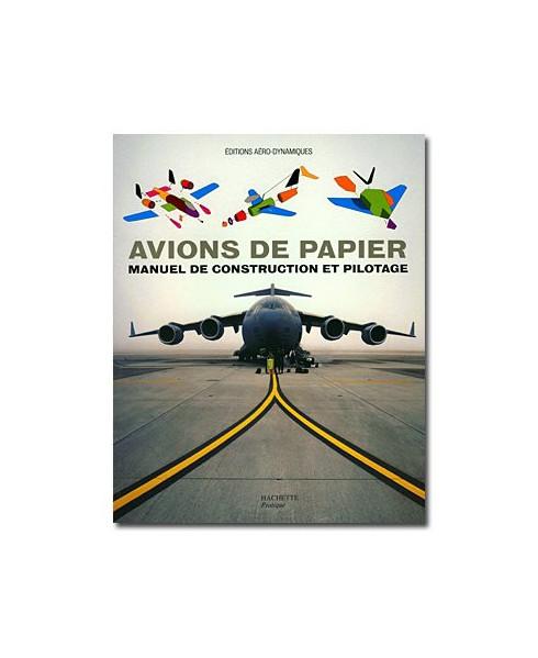 Avions de papier - Manuel de construction et pilotage